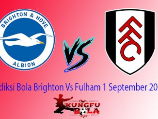 Prediksi Bola Brighton Vs Fulham 1 September 2018