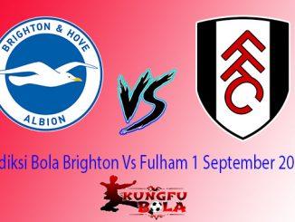 Prediksi Bola Brighton Vs Fulham 1 September 2018