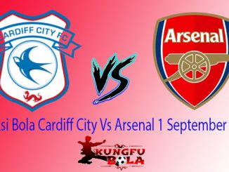 Prediksi Bola Cardiff City Vs Arsenal 1 September 2018