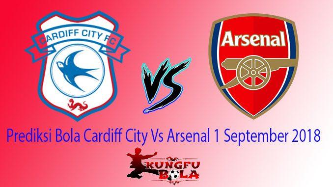 Prediksi Bola Cardiff City Vs Arsenal 1 September 2018