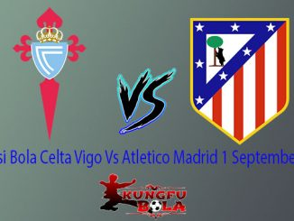 Prediksi Bola Celta Vigo Vs Atletico Madrid 1 September 2018