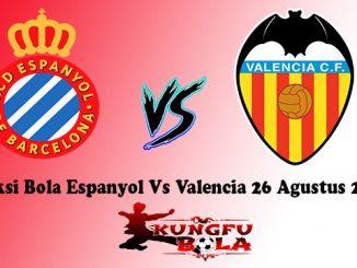 Prediksi Bola Espanyol Vs Valencia 26 Agustus 2018