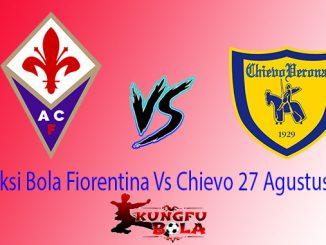 Prediksi Bola Fiorentina Vs Chievo 27 Agustus 2018