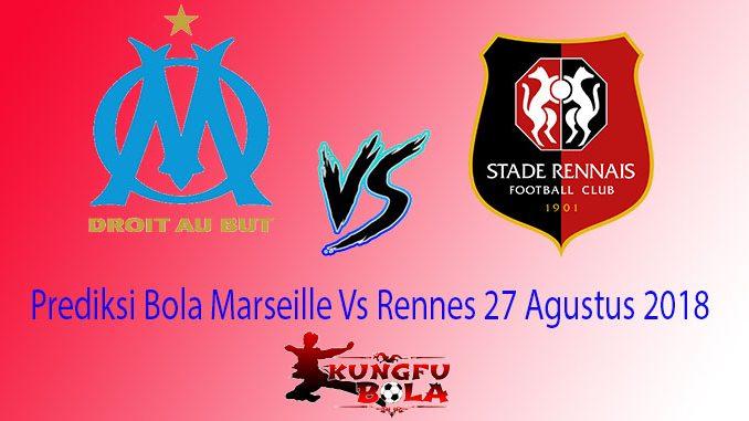 Prediksi Bola Marseille Vs Rennes 27 Agustus 2018
