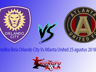 Prediksi Bola Orlando City Vs Atlanta United 25 agustus 2018
