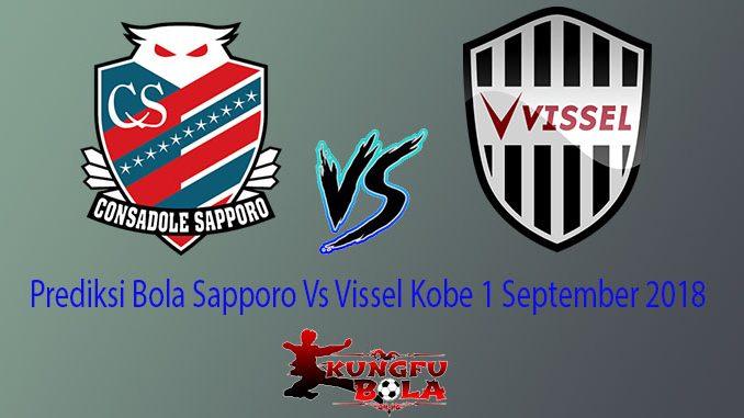 Prediksi Bola Sapporo Vs Vissel Kobe 1 September 2018
