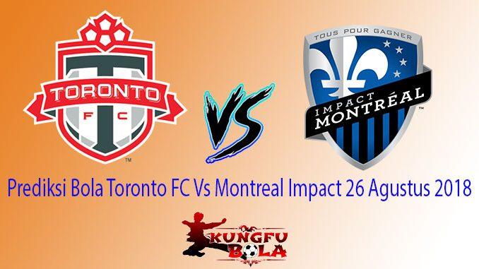 Prediksi Bola Toronto FC Vs Montreal Impact 26 Agustus 2018