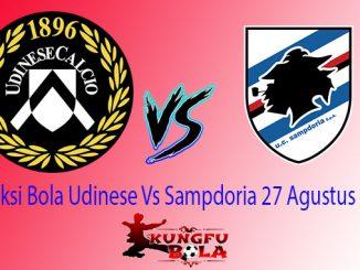 Prediksi Bola Udinese Vs Sampdoria 27 Agustus 2018