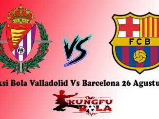 Prediksi Bola Valladolid Vs Barcelona 26 Agustus 2018