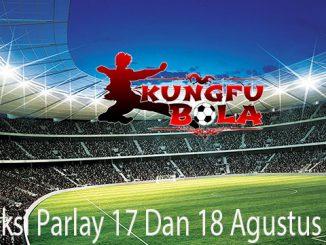 Prediksi Parlay 17 Dan 18 Agustus 2018