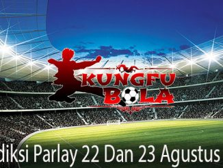 Prediksi Parlay 22 Dan 23 Agustus 2018