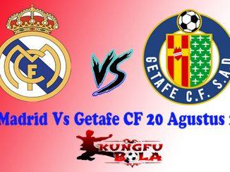 Real Madrid Vs Getafe CF 20 Agustus 2018