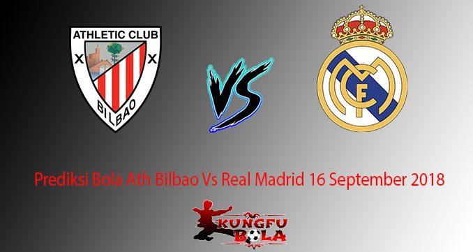 Prediksi Bola Ath Bilbao Vs Real Madrid 16 September 2018