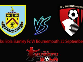 Prediksi Bola Burnley Fc Vs Bournemouth 22 September 2018