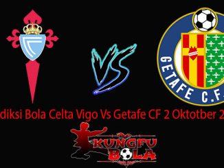Prediksi Bola Celta Vigo Vs Getafe CF 2 Oktotber 2018