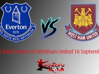 Prediksi Bola Everton Vs Westham United 16 September 2018