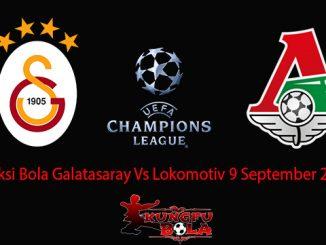 Prediksi Bola Galatasaray Vs Lokomotiv 9 September 2018