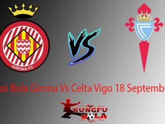 Prediksi Bola Girona Vs Celta Vigo 18 September 2018