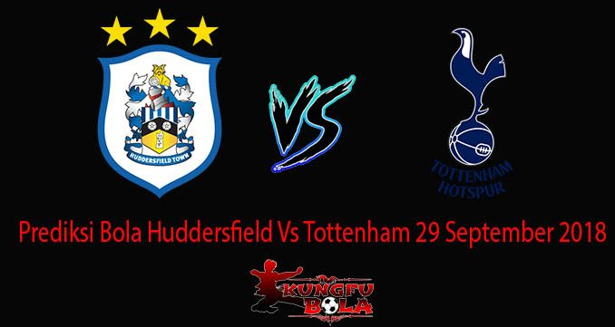 Prediksi Bola Huddersfield Vs Tottenham 29 September 2018
