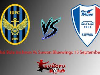 Prediksi Bola Incheon Vs Suwon Bluewings 15 September 2018