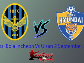 Prediksi Bola Incheon Vs Ulsan 2 September 2018