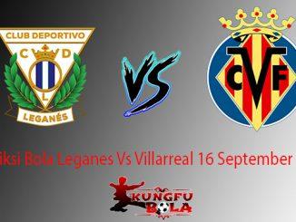 Prediksi Bola Leganes Vs Villarreal 16 September 2018
