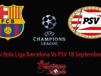 Prediksi Bola Liga Barcelona Vs PSV 18 September 2018