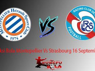 Prediksi Bola Montepellier Vs Strasbourg 16 September 2018