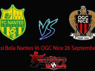 Prediksi Bola Nantes Vs OGC Nice 26 September 2018