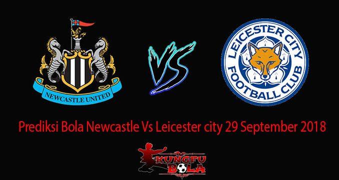 Prediksi Bola Newcastle Vs Leicester city 29 September 2018c