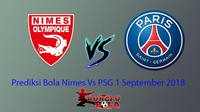 Prediksi Bola Nimes Vs PSG 1 September 2018