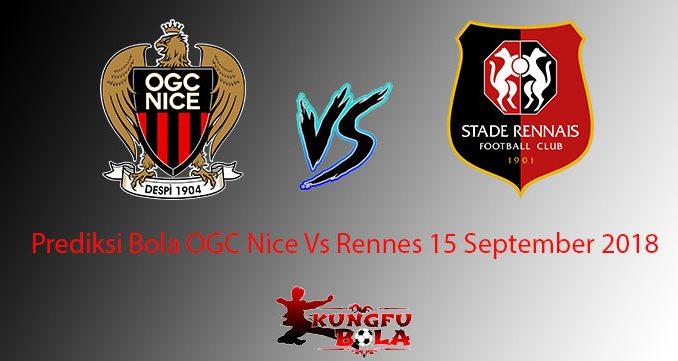Prediksi Bola OGC Nice Vs Rennes 15 September 2018