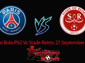 Prediksi Bola PSG Vs Stade Reims 27 September 2018