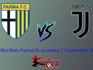 Prediksi Bola Parma Vs Juventus 2 September 2018