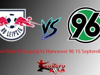 Prediksi Bola RB Leipzig Vs Hannover 96 15 September 2018