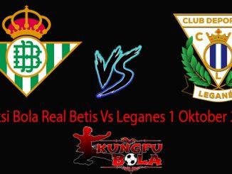 Prediksi Bola Real Betis Vs Leganes 1 Oktober 2018