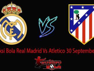 Prediksi Bola Real Madrid Vs Atletico 30 September 2018