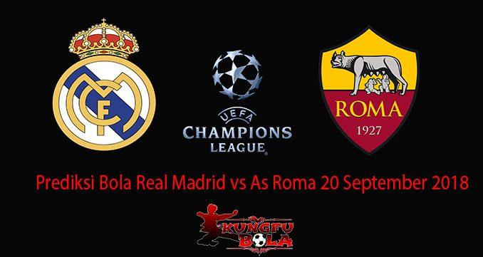 Prediksi Bola Real Madrid vs As Roma 20 September 2018
