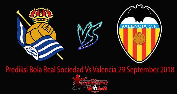 Prediksi Bola Real Sociedad Vs Valencia 29 September 2018