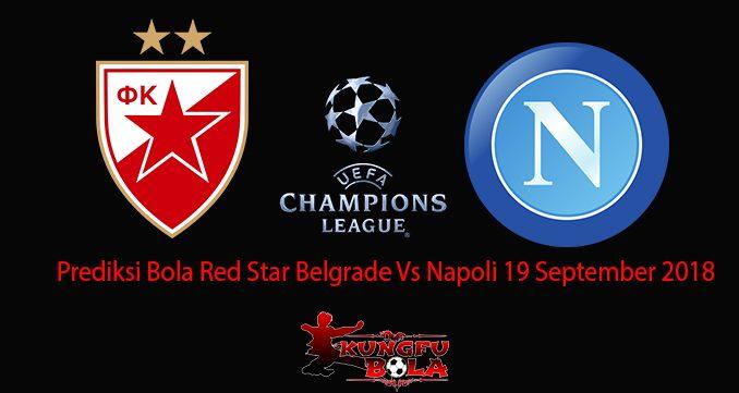 Prediksi Bola Red Star Belgrade Vs Napoli 19 September 2018