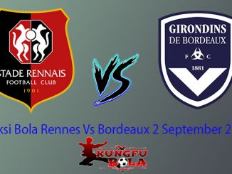 Prediksi Bola Rennes Vs Bordeaux 2 September 2018