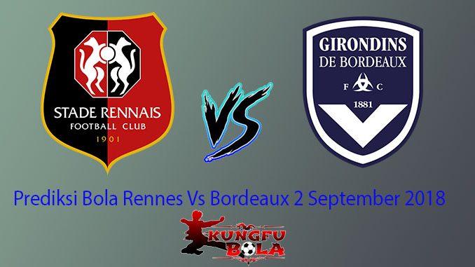 Prediksi Bola Rennes Vs Bordeaux 2 September 2018