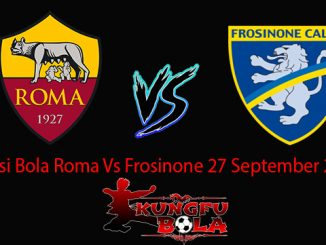 Prediksi Bola Roma Vs Frosinone 27 September 2018