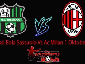 Prediksi Bola Sassuolo Vs Ac Milan 1 Oktober 2018