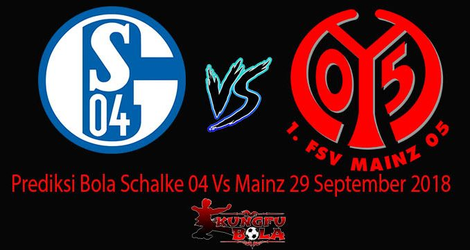 Prediksi Bola Schalke 04 Vs Mainz 29 September 2018