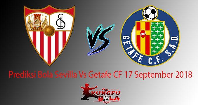 Prediksi Bola Sevilla Vs Getafe CF 17 September 2018