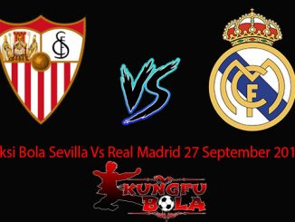 Prediksi Bola Sevilla Vs Real Madrid 27 September 2018