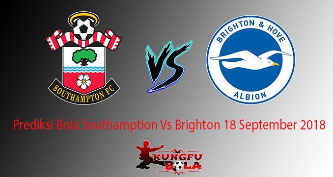 Prediksi Bola Southamption Vs Brighton 18 September 2018