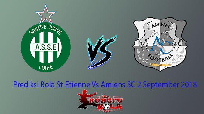 Prediksi Bola St-Etienne Vs Amiens SC 2 September 2018
