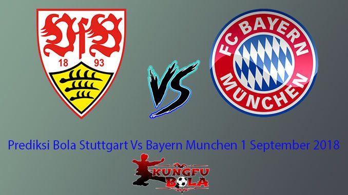 Prediksi Bola Stuttgart Vs Bayern Munchen 1 September 2018